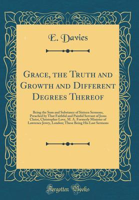 Grace, the Truth and Growth and Different Degrees Thereof