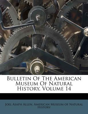 Bulletin of the American Museum of Natural History, Volume 14