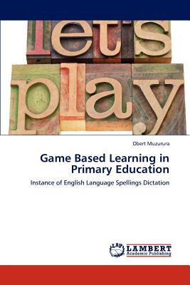 Game Based Learning in Primary Education