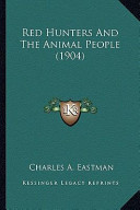 Red Hunters and the Animal People (1904) Red Hunters and the Animal People (1904)