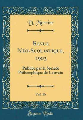 Revue Néo-Scolastique, 1903, Vol. 10