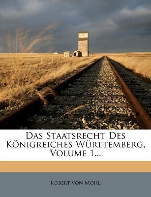 Das Staatsrecht des Königreiches Württemberg, zweite Auflage, erster Band