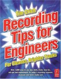Recording Tips for Engineers, Second Edition