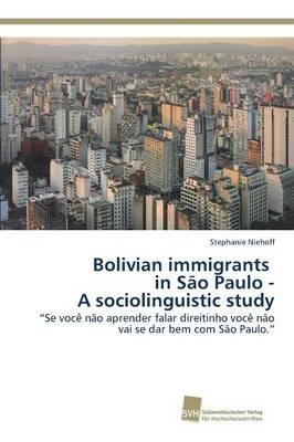 Bolivian immigrants in São Paulo - A sociolinguistic study