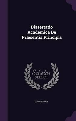 Dissertatio Academica de Praesentia Principis