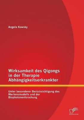 Wirksamkeit des Qigongs in der Therapie Abhängigkeitserkrankter