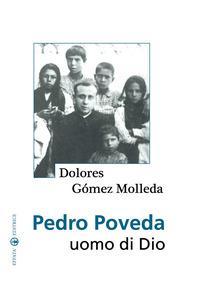 Pedro Poveda. Uomo di Dio