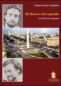 Mi Buenos Aires querido. Ricordi di un emigrato