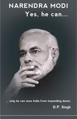 Narendra Modi Yes He Can