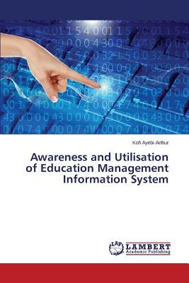 Awareness and Utilisation of Education Management Information System