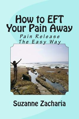 How to Eft Your Pain Away