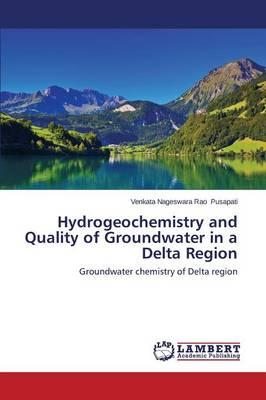 Hydrogeochemistry and Quality of Groundwater in a Delta Region