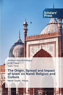 The Origin, Spread and Impact of Islam on Nandi Religion and Culture