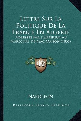 Lettre Sur La Politique de La France En Algerie