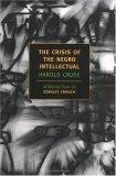 The Crisis of the Negro Intellectual