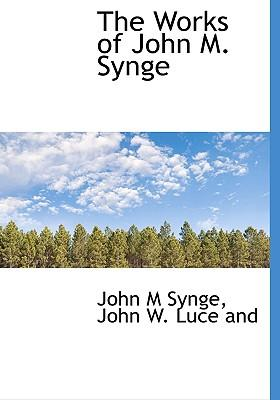 The Works of John M. Synge