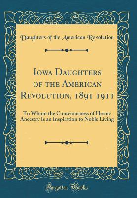 Iowa Daughters of the American Revolution, 1891 1911