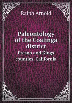 Paleontology of the Coalinga District Fresno and Kings Counties, California