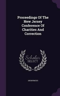 Proceedings of the New Jersey Conference of Charities and Correction