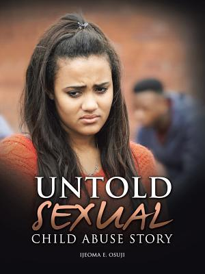 Untold Sexual Child Abuse Story