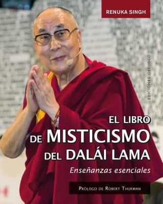 El libro de misticismo del Dalai Lama / The Dalai Lama's Little Book of Mysticism