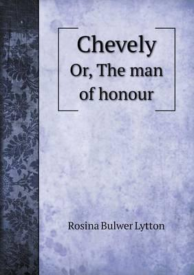 Chevely Or, the Man of Honour