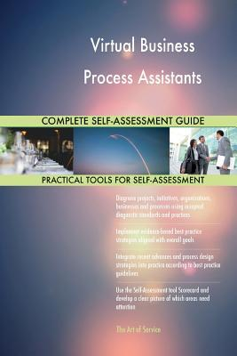 Virtual Business Process Assistants Complete Self-assessment Guide