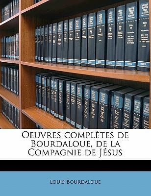 Oeuvres complètes de Bourdaloue, de la Compagnie de Jésus Volume 05