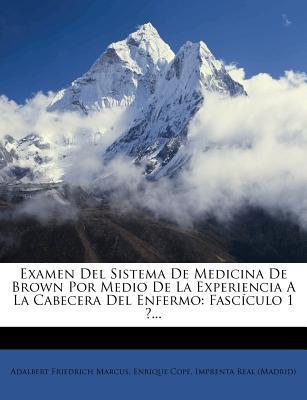 Examen del Sistema de Medicina de Brown Por Medio de La Experiencia a la Cabecera del Enfermo