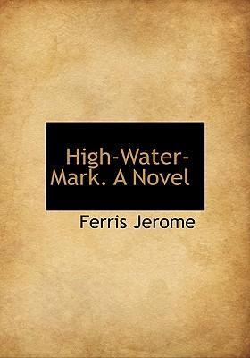 High-Water-Mark. a Novel
