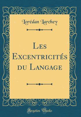 Les Excentricités du Langage (Classic Reprint)