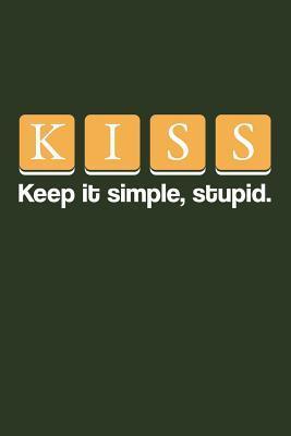 KISS- Keep It Simple...