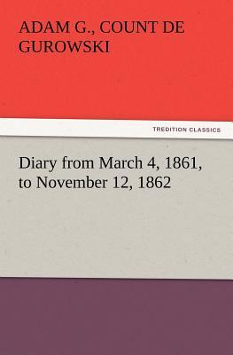 Diary from March 4, 1861, to November 12, 1862