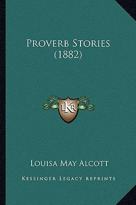 Proverb Stories (1882) Proverb Stories (1882)