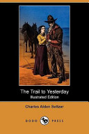 The Trail to Yesterd...