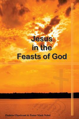 Jesus in the Feasts of God