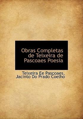 Obras Completas de Teixeira de Pascoaes Poesia