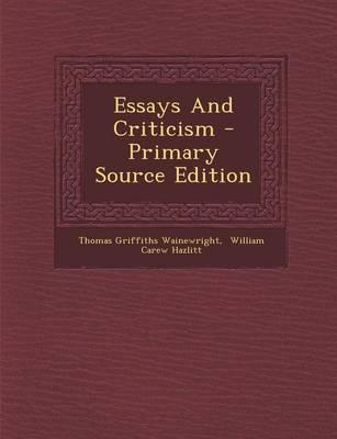 Essays and Criticism - Primary Source Edition