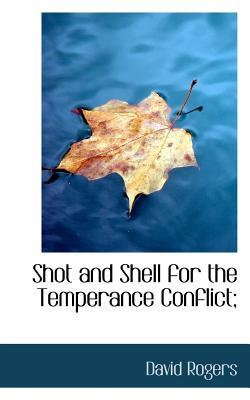Shot and Shell for the Temperance Conflict;