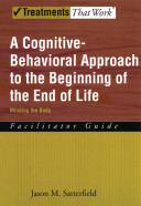 A Cognitive-Behavioral Approach to the Beginning of the End of Life, Minding the Body:Facilitator Guide