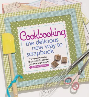 Cookbooking the Delicious New Way to Scrapbook
