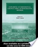 Exploring Environmental Change Using an Integrative Method
