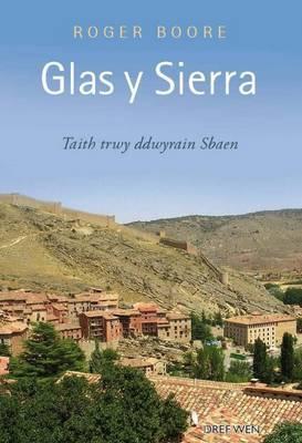 Glas y Sierra - Taith trwy Ddwyrain Sbaen