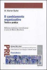 Il cambiamento organizzativo. Teoria e pratica