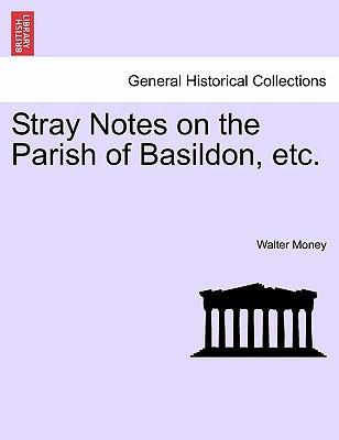Stray Notes on the Parish of Basildon, etc