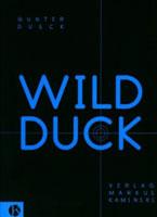 Wild Duck. Empirische Philosophie der Mensch- Computer- Vernetzung