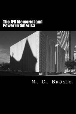 The JFK Memorial and Power in America