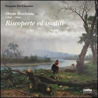 Oreste Recchione (1841-1904). Riscoperte e inediti. Ediz. illustrata