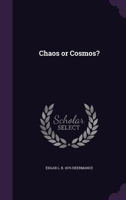 Chaos or Cosmos?