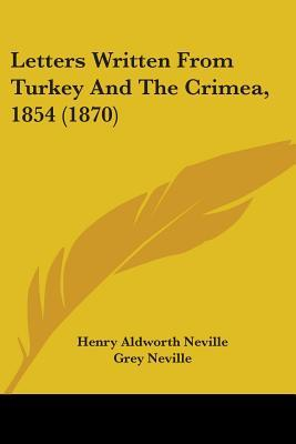 Letters Written from Turkey and the Crimea, 1854